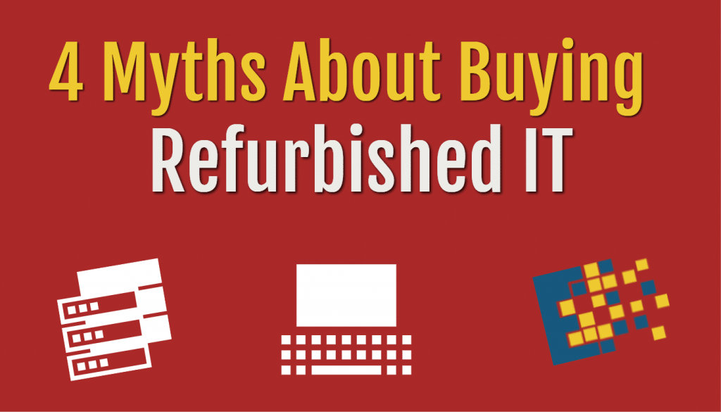 blog-4-myths-refurbished-IT
